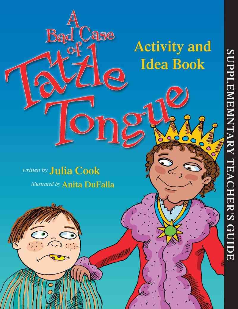 A Bad Case of Tattle Tongue By Cook, Julia/ DuFalla, Anita (ILT)